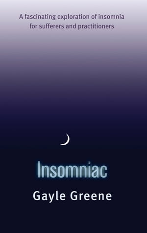 Insomniac A fascinating exploration of insomnia for sufferers and practitioners