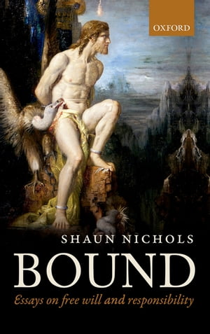 Bound Essays on free will and responsibility