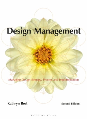 Design Management Managing Design Strategy,  Process and Implementation