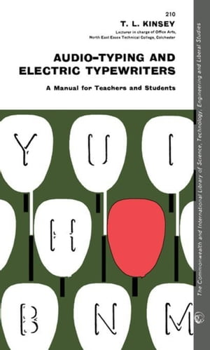 Audio-Typing and Electric Typewriters: A Manual for Teachers and Students