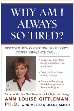 Why Am I Always So Tired? Discover How Correcting Your Body's Copper Imbalance Can * Keep Your Body From Giving Out Before Your Mind Does *Free You fr