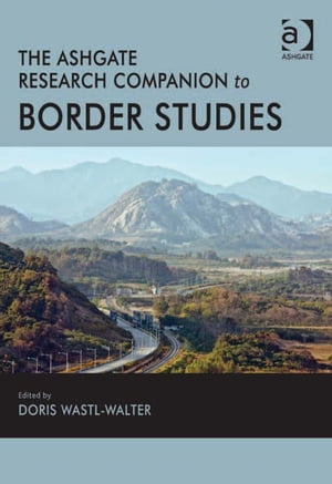 The Ashgate Research Companion to Border Studies