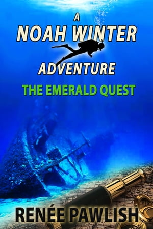 The Emerald Quest: A Noah Winter Adventure