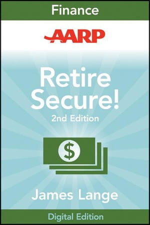 AARP Retire Secure! Pay Taxes Later--The Key to Making Your Money Last