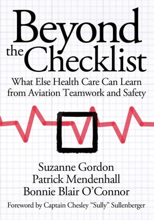 Beyond the Checklist What Else Health Care Can Learn from Aviation Teamwork and Safety