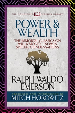 Power & Wealth (Condensed Classics)
