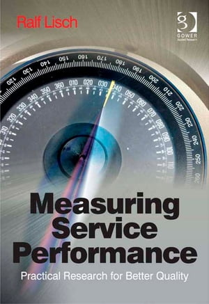 Measuring Service Performance Practical Research for Better Quality