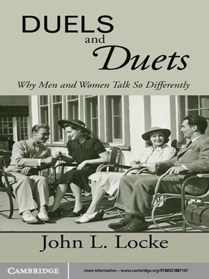Duels and Duets Why Men and Women Talk So Differently