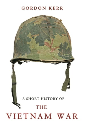 A Short History of the Vietnam War The Resistance War Against America