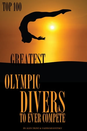 Greatest Olympic Divers to Ever Compete: Top 100