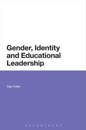 Gender,  Identity and Educational Leadership