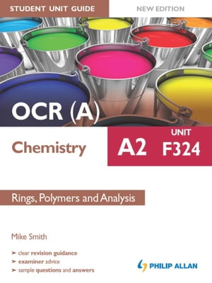 OCR A Chemistry A2 Student Unit Guide: Unit F324 New Edition: Rings,  Polymers and Analysis ePub