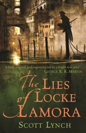 The Lies of Locke Lamora The Gentleman Bastard Sequence, Book One