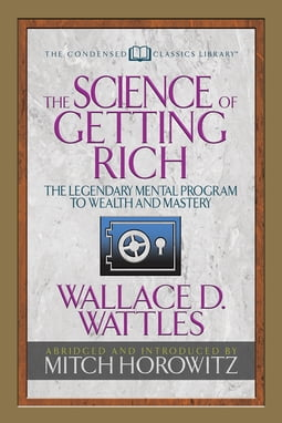 The Science of Getting Rich (Condensed Classics)