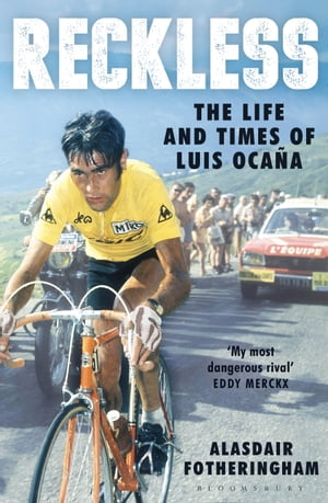 Reckless The Life and Times of Luis Ocana