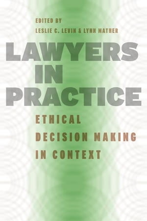 Lawyers in Practice Ethical Decision Making in Context