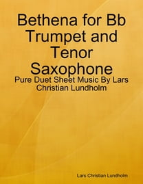 Bethena for Bb Trumpet and Tenor Saxophone - Pure Duet Sheet Music By Lars Christian Lundholm