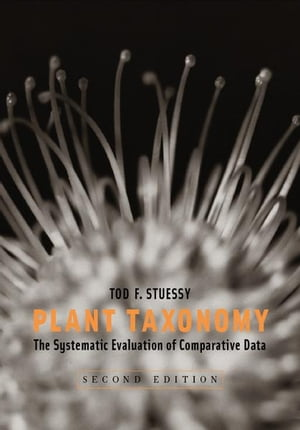 Plant Taxonomy The Systematic Evaluation of Comparative Data