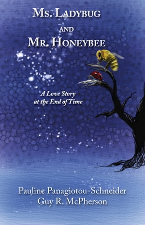 Ms. Ladybug and Mr. Honeybee: A Love Story at the End of Time