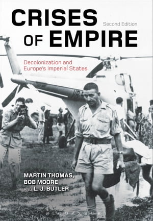 Crises of Empire Decolonization and Europe's Imperial States