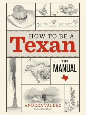 How to Be a Texan The Manual