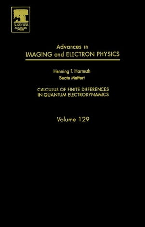 Advances in Imaging and Electron Physics Calculus of Finite Differences in Quantum Electrodynamics
