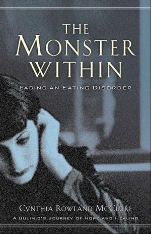 Monster Within,  The Facing an Eating Disorder