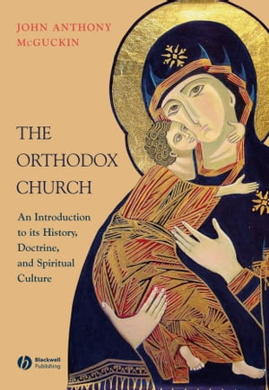 The Orthodox Church An Introduction to its History,  Doctrine,  and Spiritual Culture