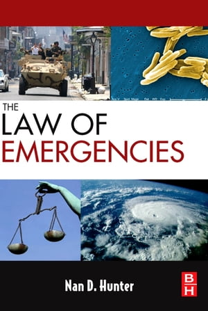The Law of Emergencies Public Health and Disaster Management