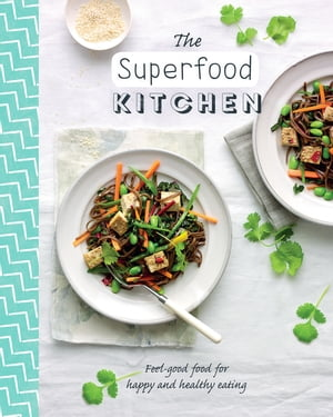 The Superfood Kitchen Healthy recipes packed with superfoods for the thoughtful cook