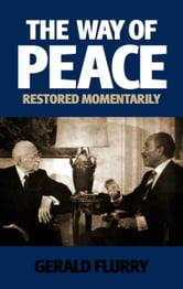 Gerald Flurry - The Way of Peace Restored Momentarily