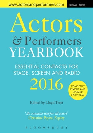 Actors and Performers Yearbook 2016 Essential Contacts for Stage,  Screen and Radio