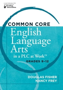 "Common Core English Language Arts in a PLC at Workâ""¢, Grades 9-12"