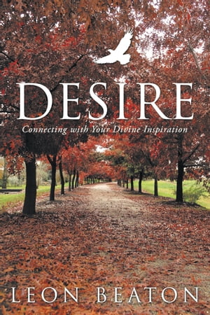 Desire Connecting with Your Divine Inspiration