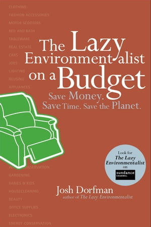 The Lazy Environmentalist on a Budget Save Money. Save Time. Save the Planet.