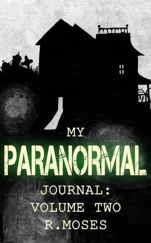 My Paranormal Journal: Volume Two My Paranormal Journal,  #2