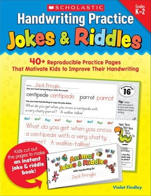 Handwriting Practice: Jokes & Riddles: 40+ Reproducible Practice Pages That Motivate Kids to Improve