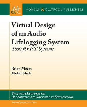 Virtual Design of an Audio Lifelogging System: Tools for IoT Systems