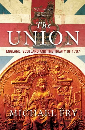 The Union England,  Scotland and the Treaty of 1707