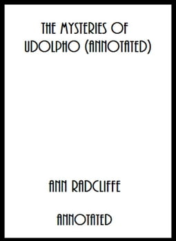 The Mysteries of Udolpho (Annotated)
