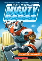 Ricky Ricotta's Mighty Robot (Book 1) Cover Image