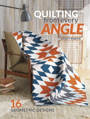 Quilting From Every Angle 16 Geometric Designs