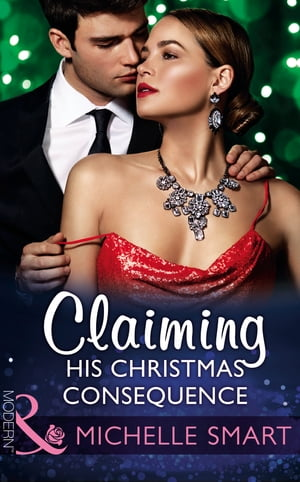 Claiming His Christmas Consequence (Mills & Boon Modern) (One Night With Consequences, Book 25)