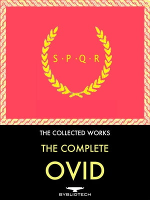 The Complete Ovid Anthology Metamorphosis,  Fasti,  Ars Amatoria (the Art of Love),  The Art of Beauty,  Love's Cure,  The Amours,  The Heroides,  The Pontic