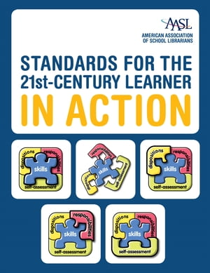 Standards for the 21st-Century Learner in Action