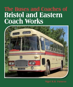 Buses and Coaches of Bristol and Eastern Coach Works