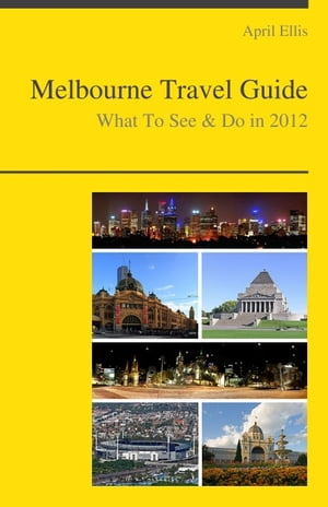 Melbourne,  Australia Travel Guide - What To See & Do