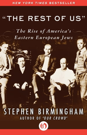 """The Rest of Us"" The Rise of America's Eastern European Jews"