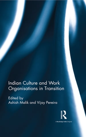 Indian Culture and Work Organisations in Transition