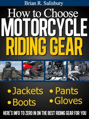 How to Choose Motorcycle Riding Gear That's Right For You Motorcycles,  Motorcycling and Motorcycle Gear,  #2